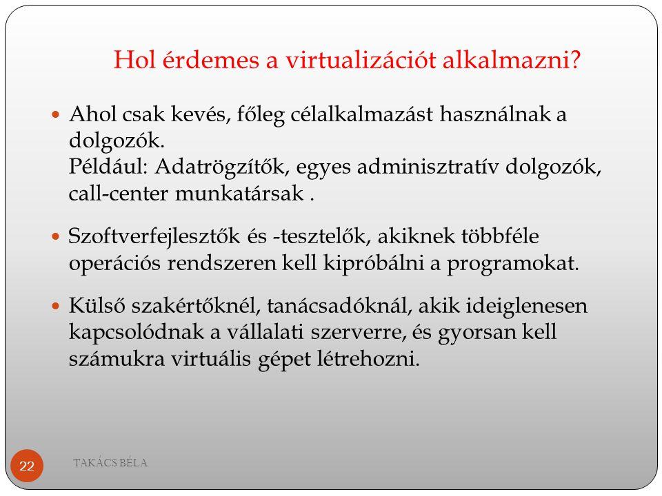 Hol érdemes a virtualizációt alkalmazni