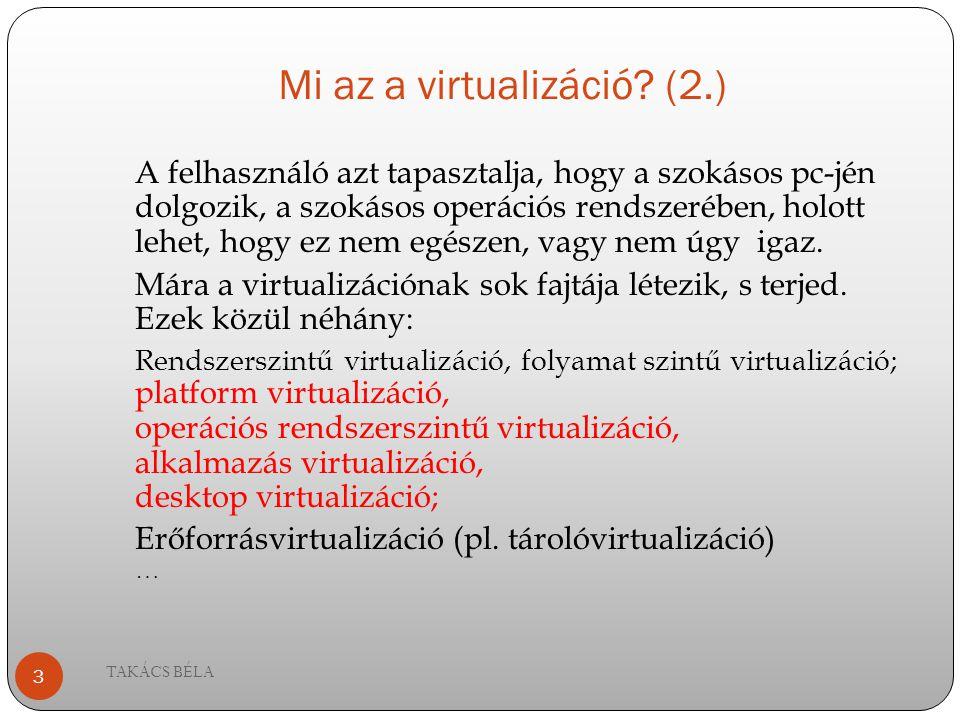 Mi az a virtualizáció (2.)