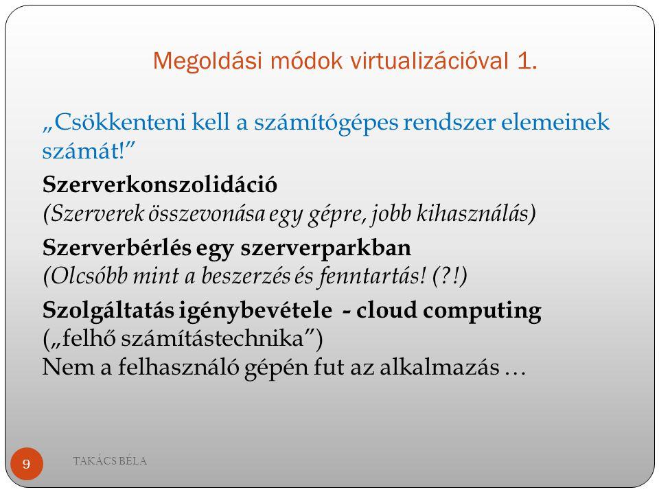 Megoldási módok virtualizációval 1.