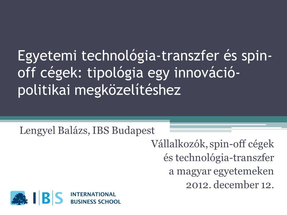 Egyetemi technológia-transzfer és spin-off cégek: tipológia egy innováció-politikai megközelítéshez