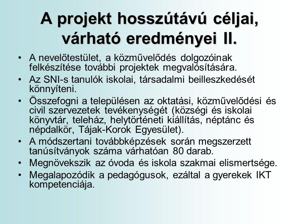 A projekt hosszútávú céljai, várható eredményei II.