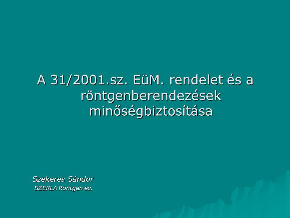A 31/2001.sz. EüM. rendelet és a röntgenberendezések minőségbiztosítása