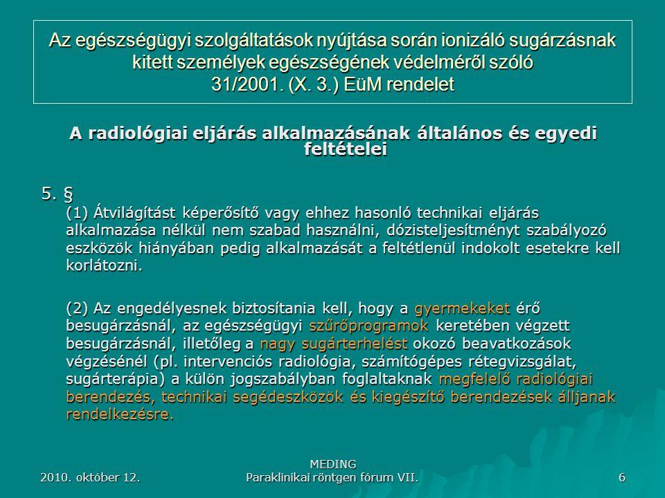 A radiológiai eljárás alkalmazásának általános és egyedi feltételei