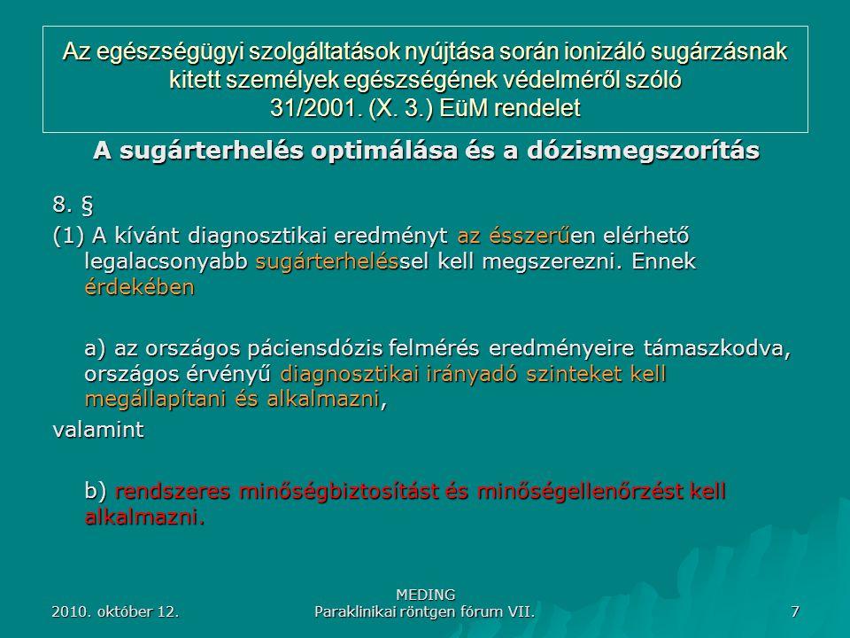 A sugárterhelés optimálása és a dózismegszorítás