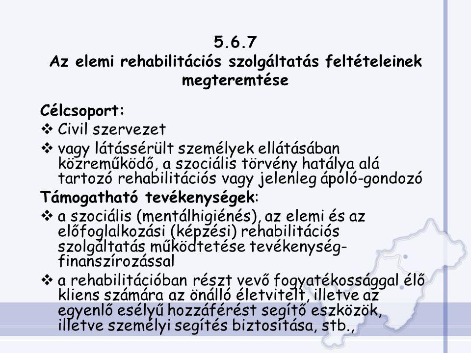 5.6.7 Az elemi rehabilitációs szolgáltatás feltételeinek megteremtése