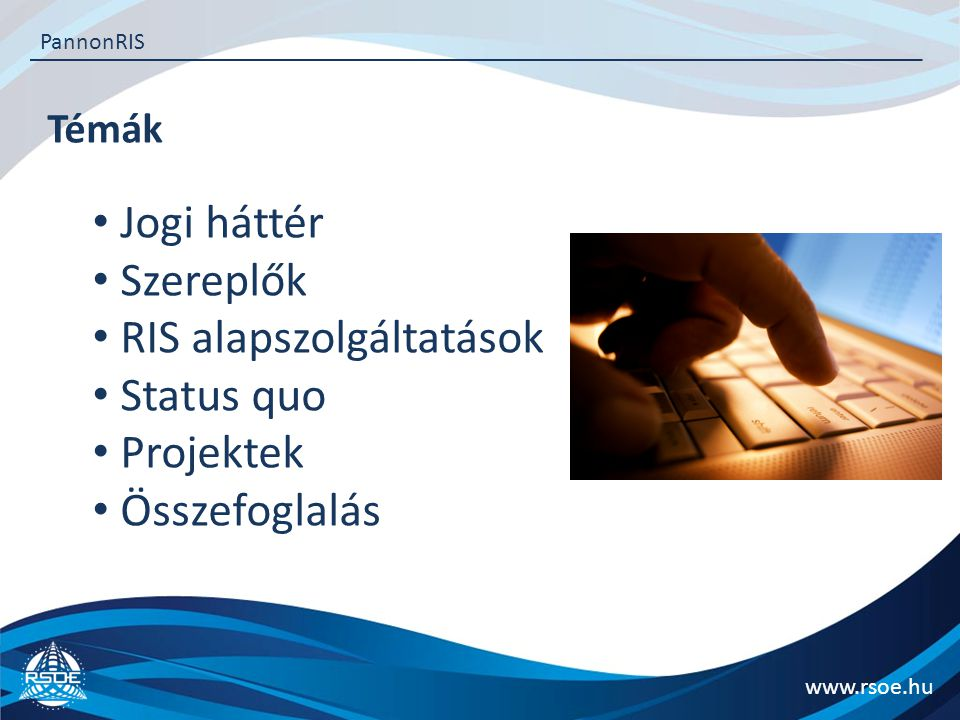 RIS alapszolgáltatások Status quo Projektek Összefoglalás