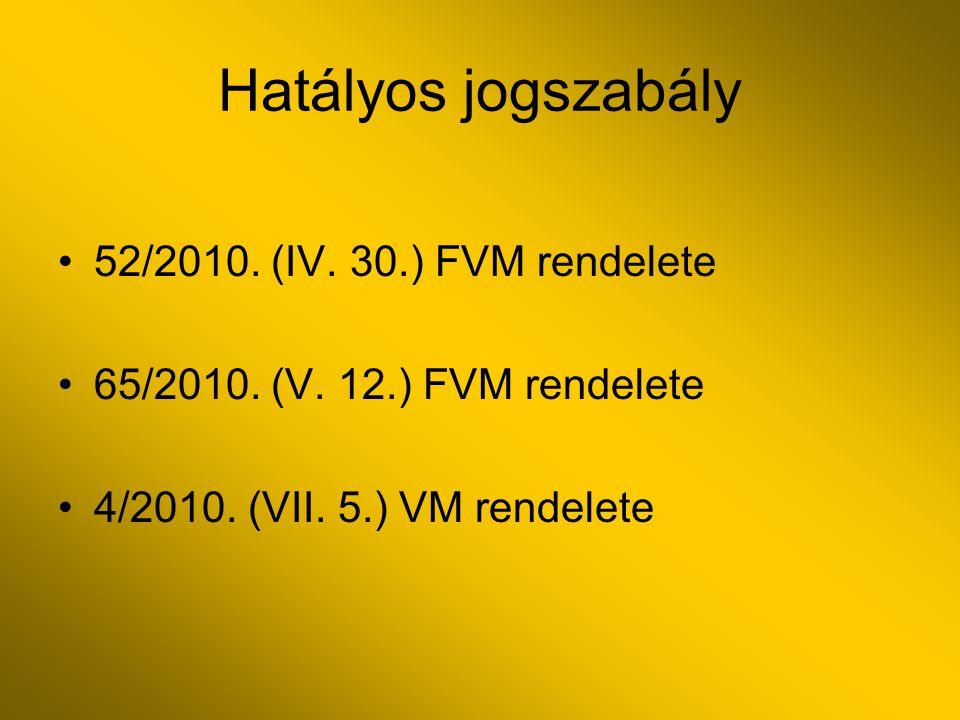 Hatályos jogszabály 52/2010. (IV. 30.) FVM rendelete