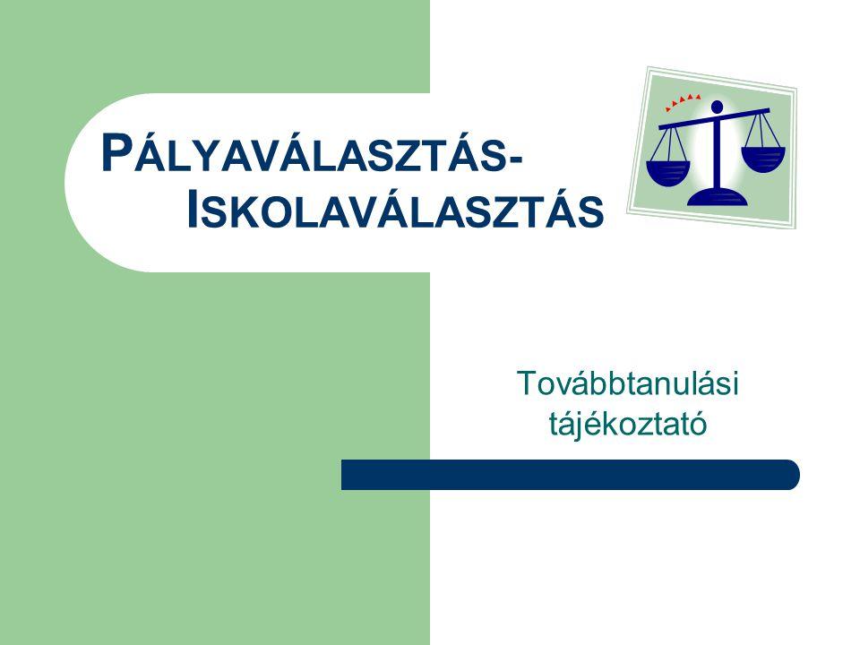 PÁLYAVÁLASZTÁS- ISKOLAVÁLASZTÁS