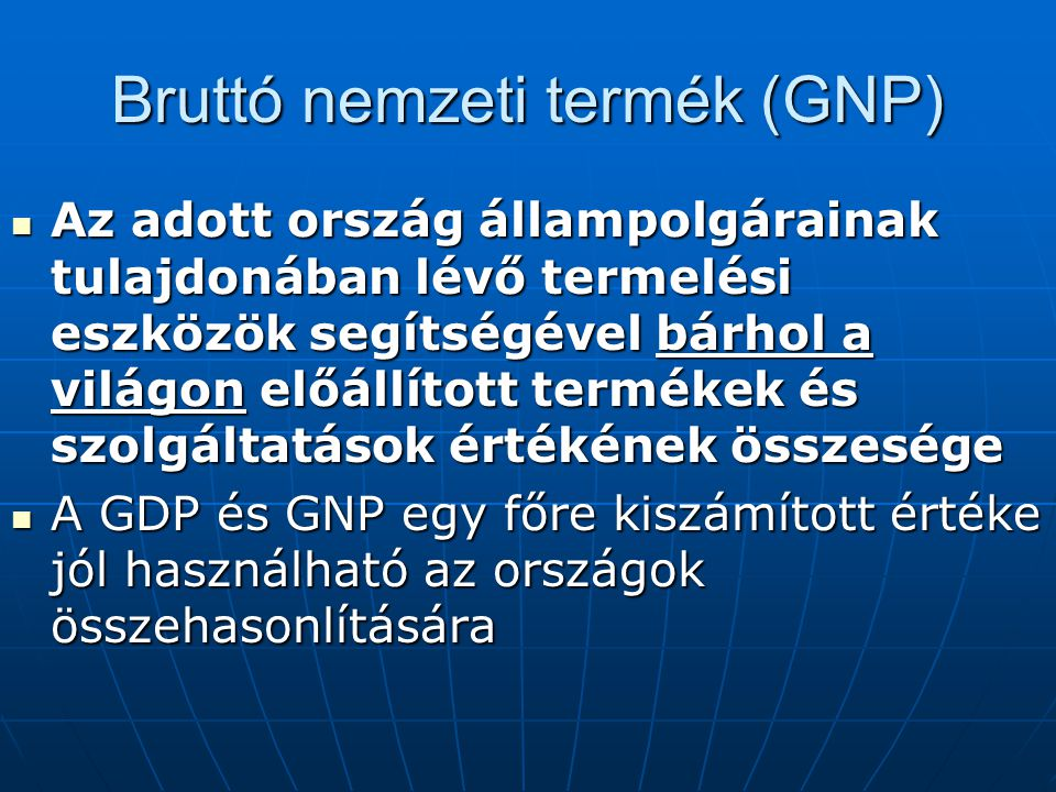 Bruttó nemzeti termék (GNP)