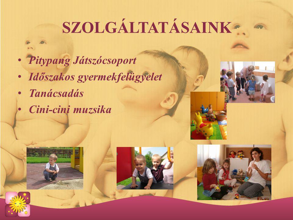 SZOLGÁLTATÁSAINK Pitypang Játszócsoport Időszakos gyermekfelügyelet