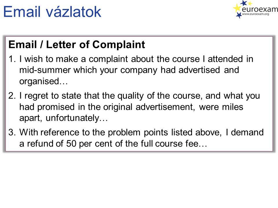 Email vázlatok Email / Letter of Complaint