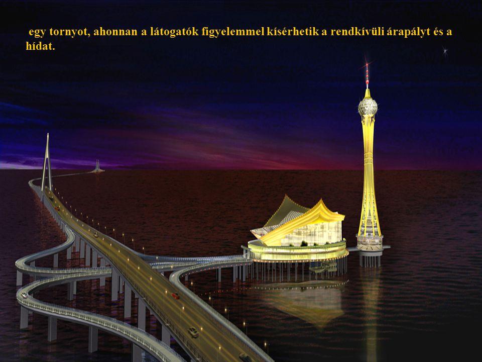 egy tornyot, ahonnan a látogatók figyelemmel kísérhetik a rendkívüli árapályt és a hídat.