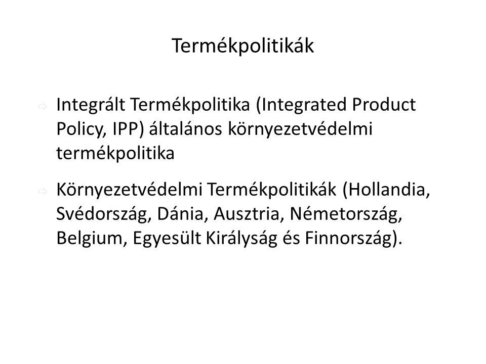Termékpolitikák Integrált Termékpolitika (Integrated Product Policy, IPP) általános környezetvédelmi termékpolitika.