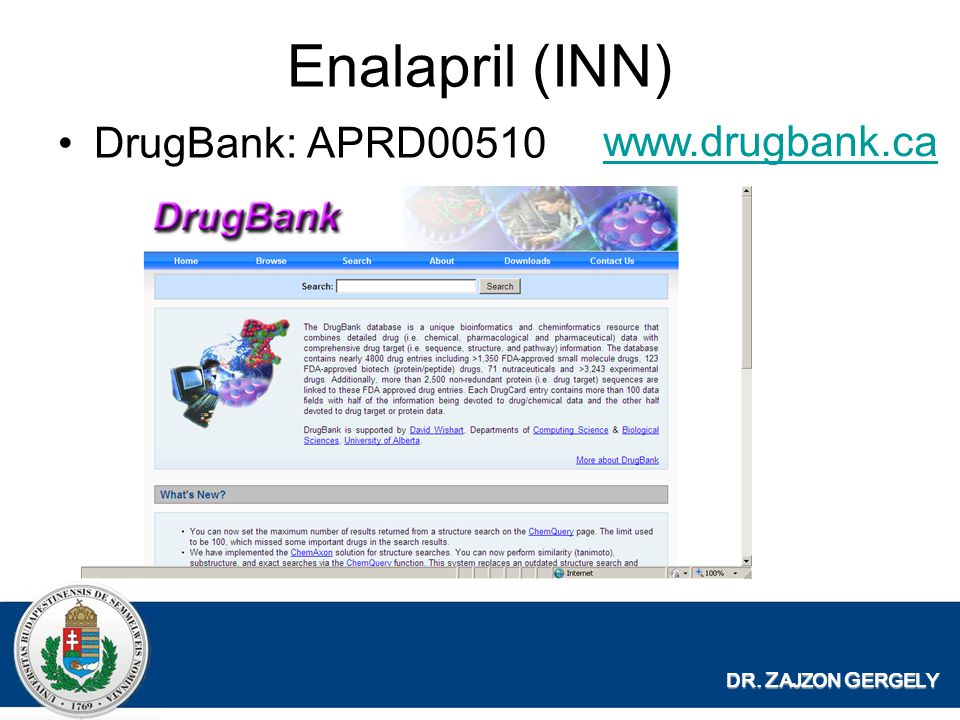 Enalapril (INN) DrugBank: APRD00510 www.drugbank.ca DR. ZAJZON GERGELY