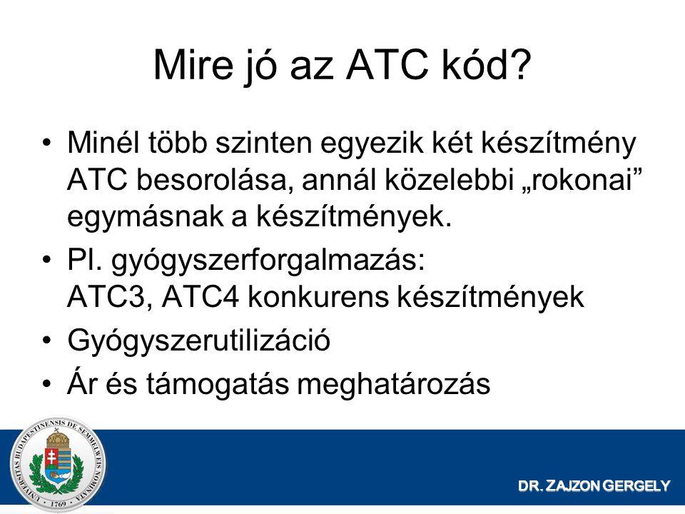 """Mire jó az ATC kód Minél több szinten egyezik két készítmény ATC besorolása, annál közelebbi """"rokonai egymásnak a készítmények."""