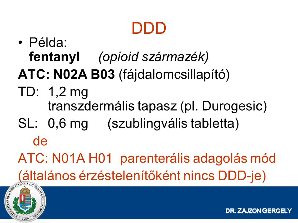 DDD Példa: fentanyl (opioid származék)