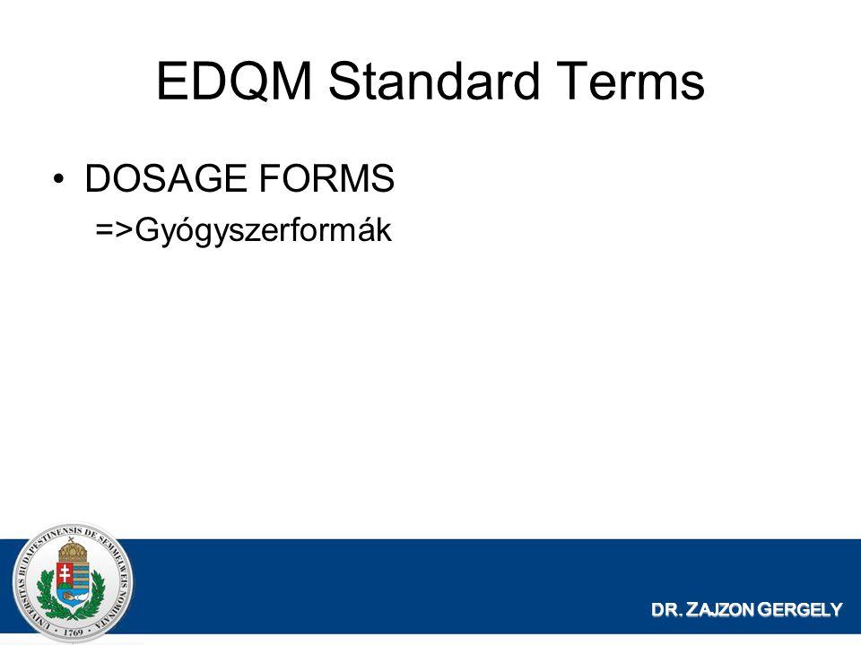 EDQM Standard Terms DOSAGE FORMS =>Gyógyszerformák