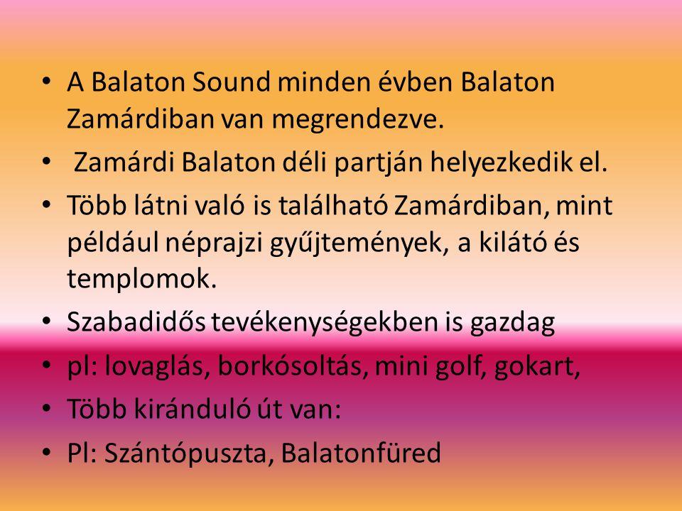 A Balaton Sound minden évben Balaton Zamárdiban van megrendezve.