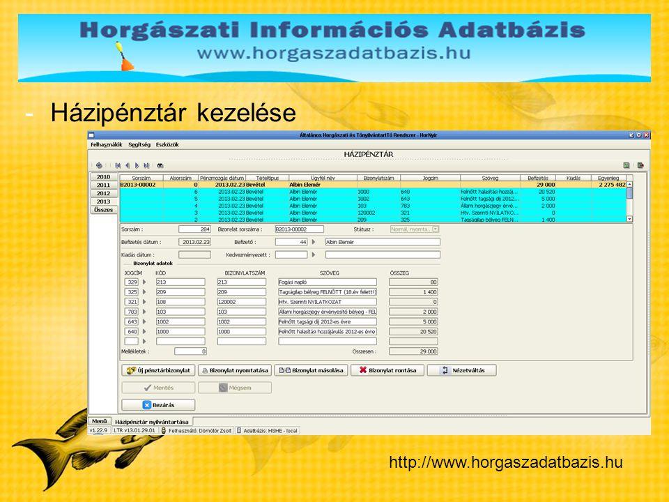 Házipénztár kezelése http://www.horgaszadatbazis.hu