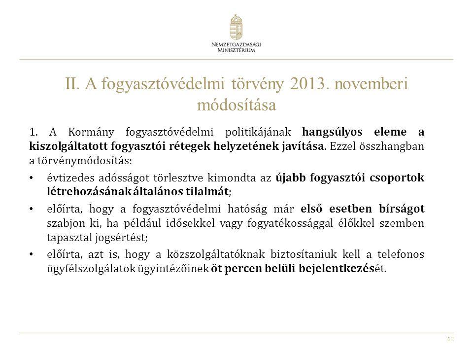 II. A fogyasztóvédelmi törvény 2013. novemberi módosítása