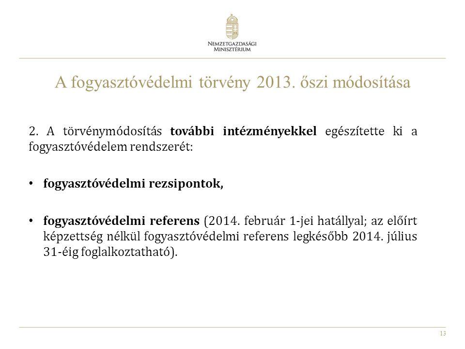 A fogyasztóvédelmi törvény 2013. őszi módosítása