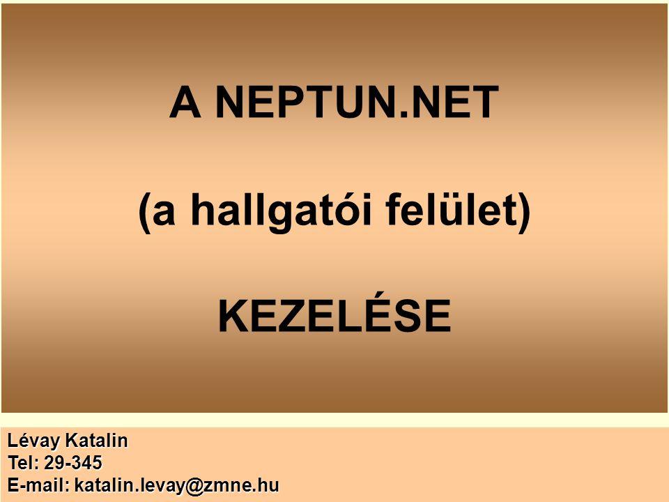 A NEPTUN.NET (a hallgatói felület) KEZELÉSE