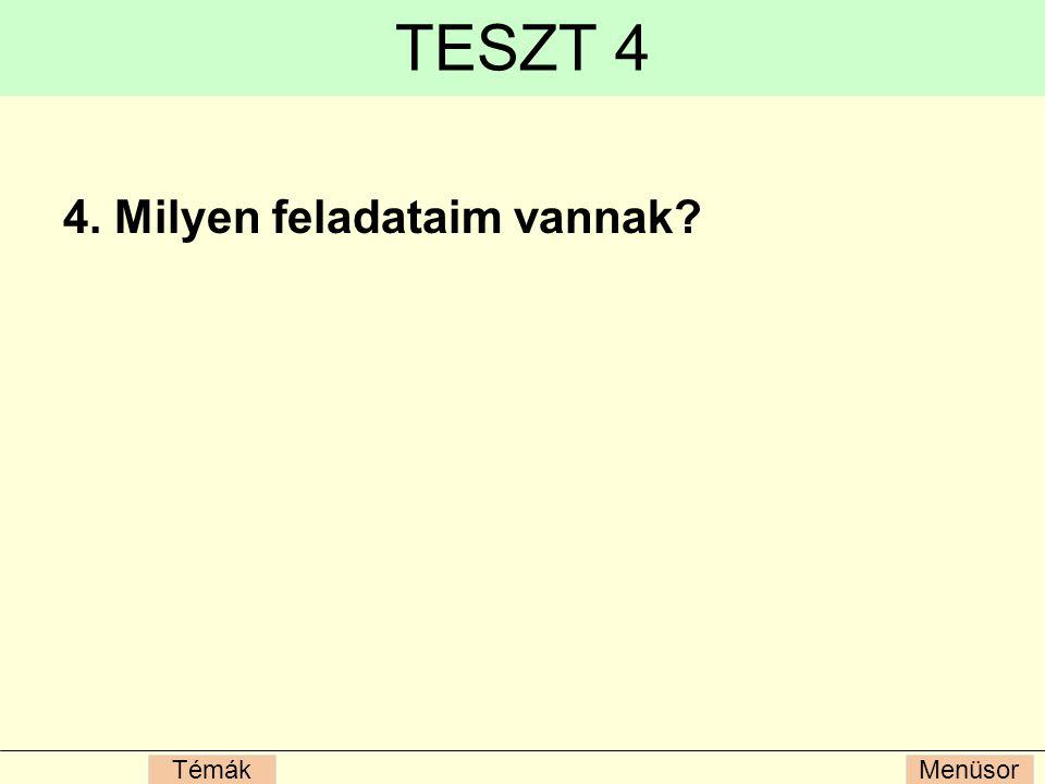 TESZT 4 4. Milyen feladataim vannak