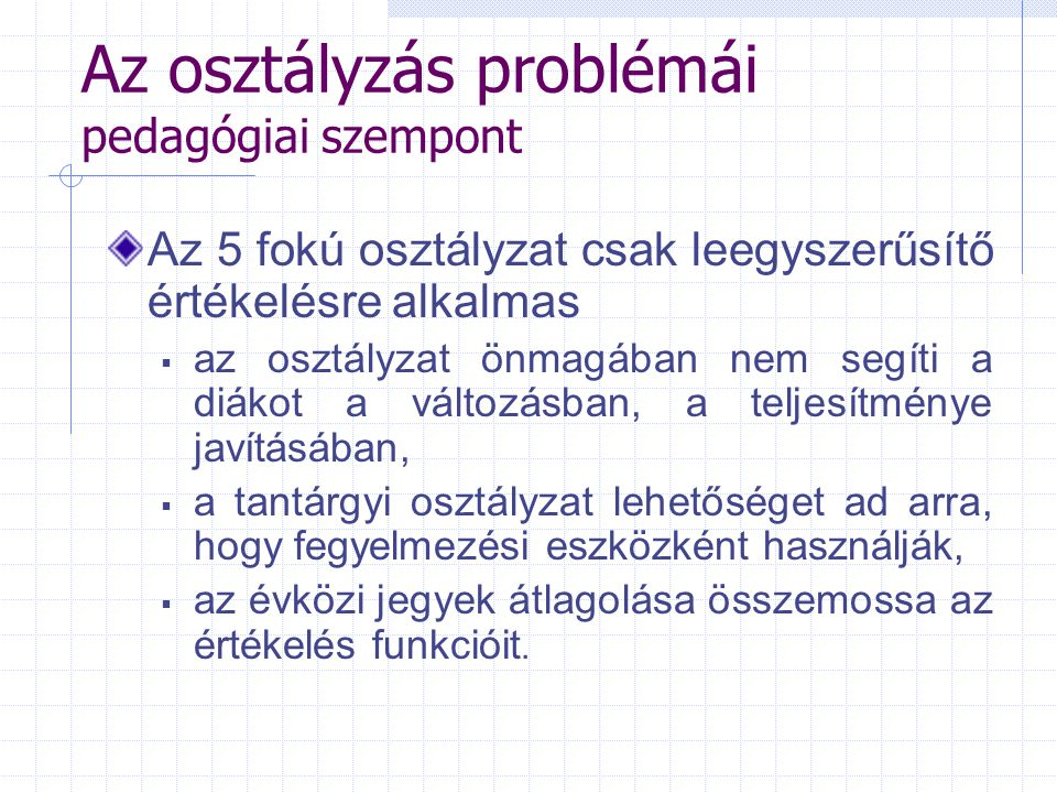 Az osztályzás problémái pedagógiai szempont