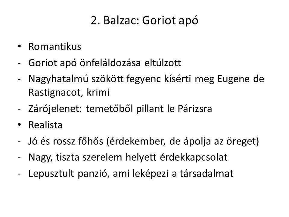 2. Balzac: Goriot apó Romantikus Goriot apó önfeláldozása eltúlzott