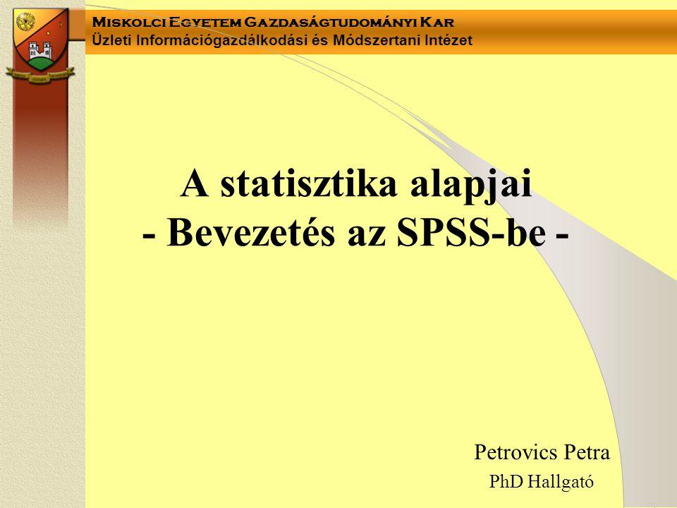 A statisztika alapjai - Bevezetés az SPSS-be -