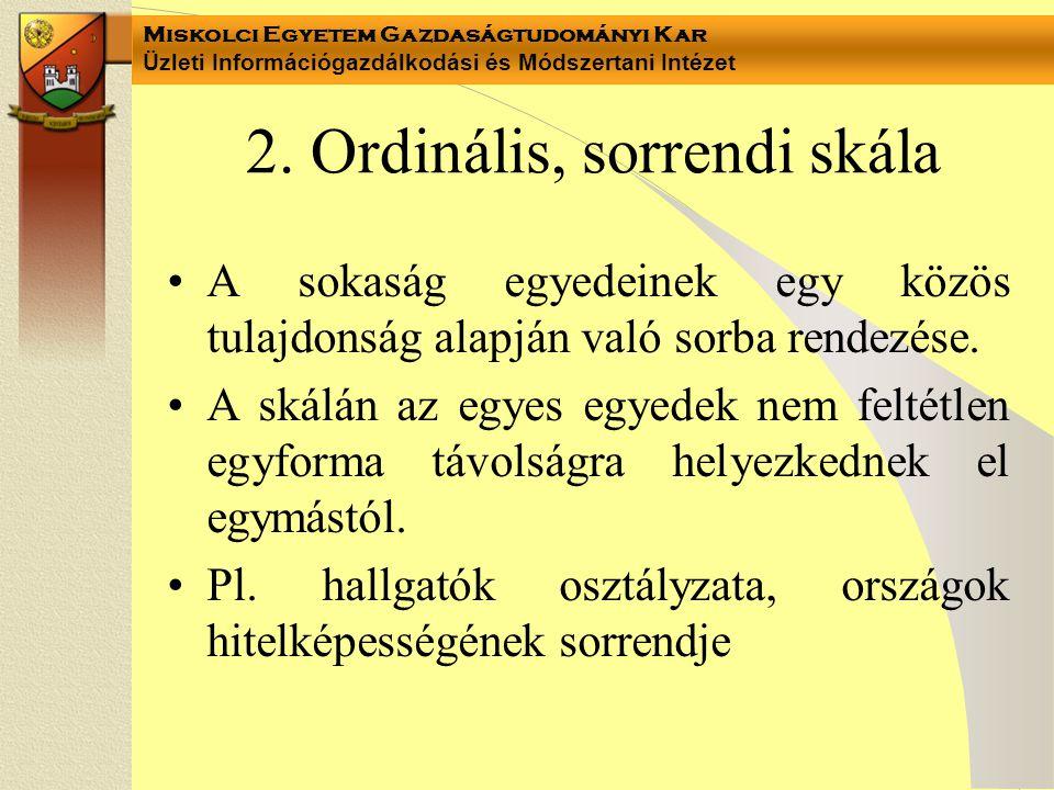 2. Ordinális, sorrendi skála