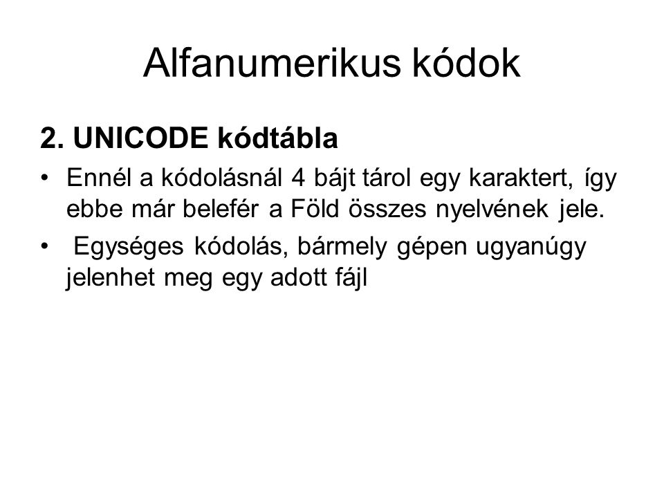 Alfanumerikus kódok 2. UNICODE kódtábla