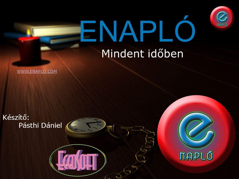 ENAPLÓ Mindent időben WWW.ENAPLO.COM Készítő: Pásthi Dániel
