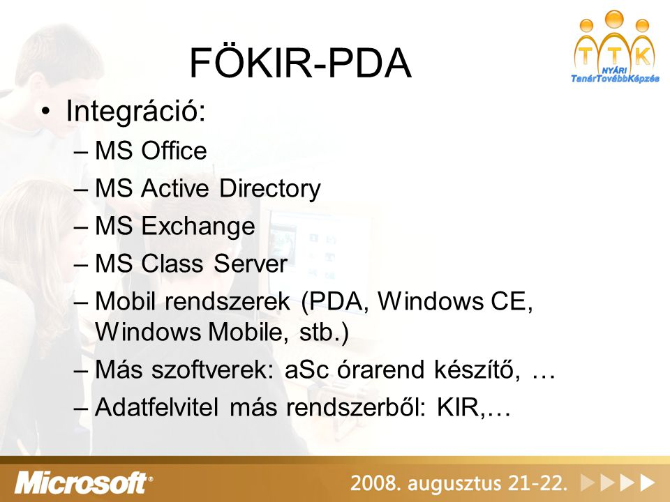 FÖKIR-PDA Integráció: MS Office MS Active Directory MS Exchange