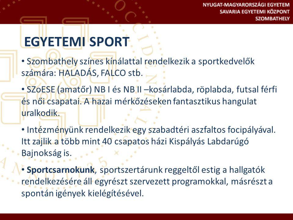 EGYETEMI SPORT Szombathely színes kínálattal rendelkezik a sportkedvelők számára: HALADÁS, FALCO stb.