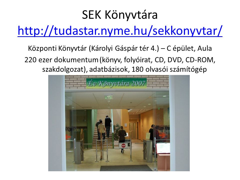 SEK Könyvtára http://tudastar.nyme.hu/sekkonyvtar/