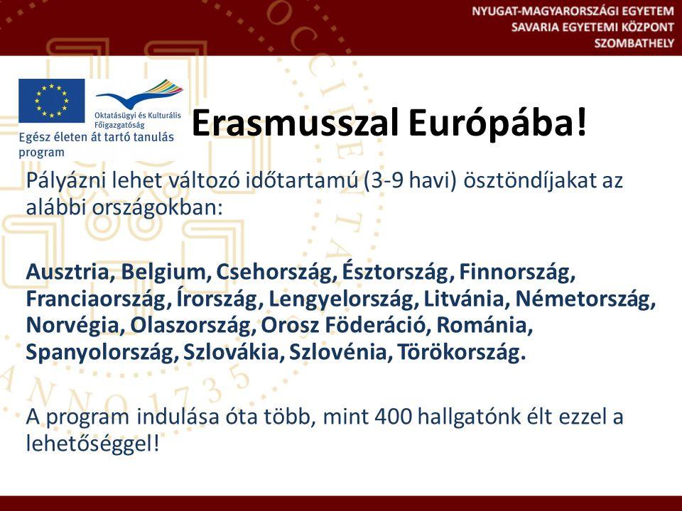 Erasmusszal Európába! Pályázni lehet változó időtartamú (3-9 havi) ösztöndíjakat az alábbi országokban: