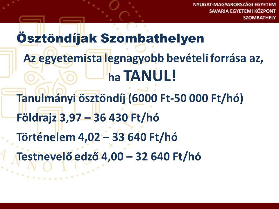 Ösztöndíjak Szombathelyen Az egyetemista legnagyobb bevételi forrása az, ha TANUL.