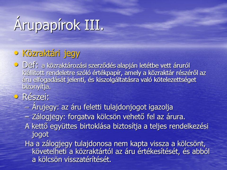 Árupapírok III. Közraktári jegy