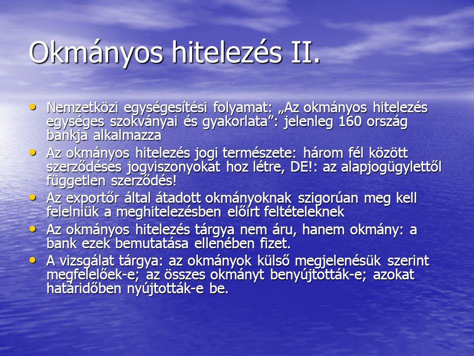 Okmányos hitelezés II.
