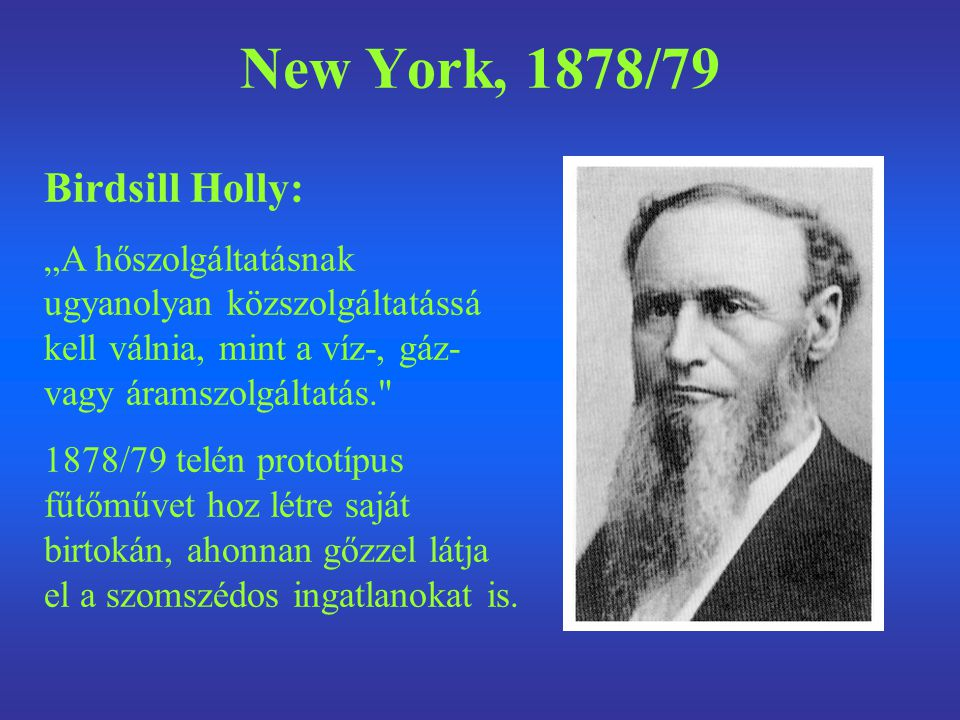 New York, 1878/79 Birdsill Holly: