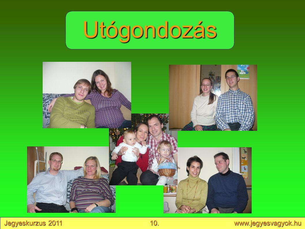 Jegyeskurzus 2011 10. www.jegyesvagyok.hu