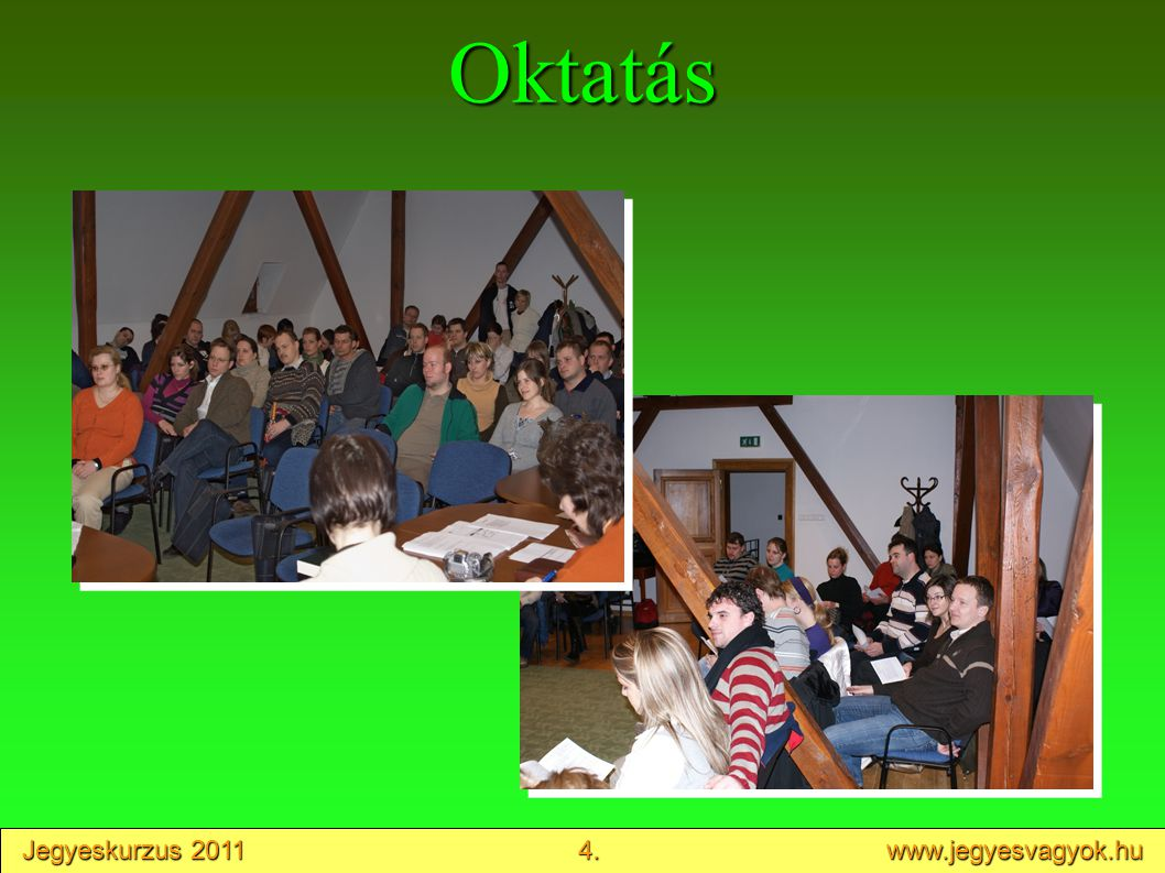 Jegyeskurzus 2011 4. www.jegyesvagyok.hu