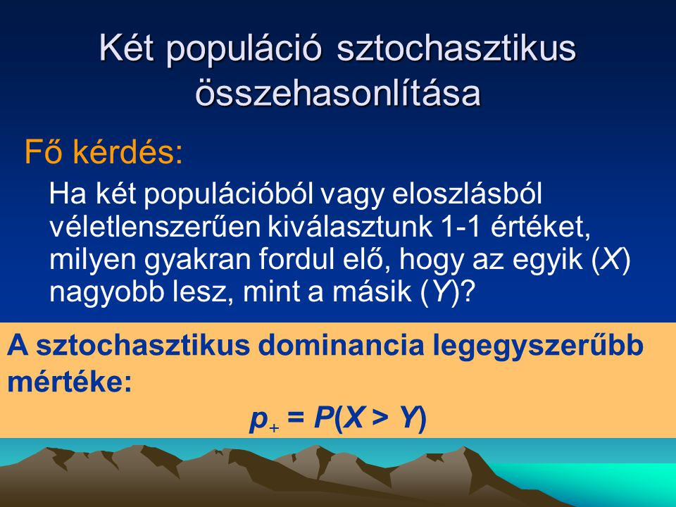 Két populáció sztochasztikus összehasonlítása
