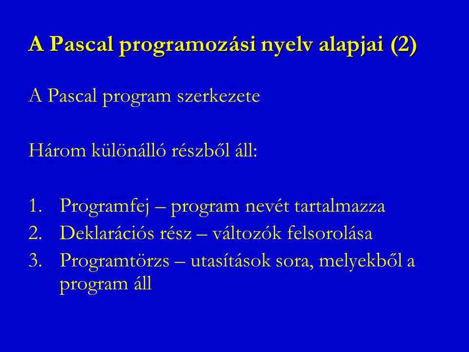 A Pascal programozási nyelv alapjai (2)