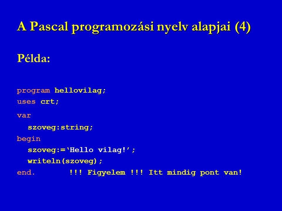 A Pascal programozási nyelv alapjai (4)