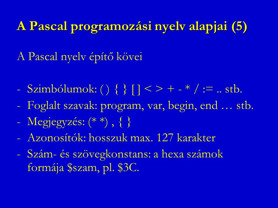 A Pascal programozási nyelv alapjai (5)