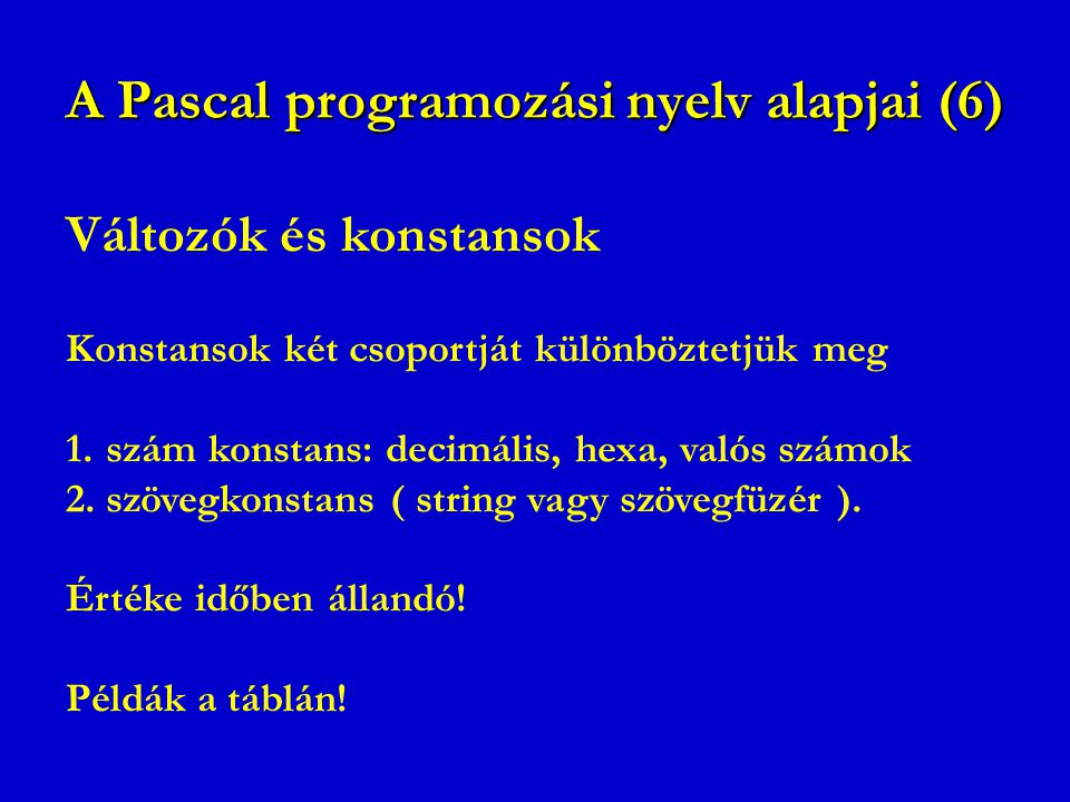 A Pascal programozási nyelv alapjai (6)