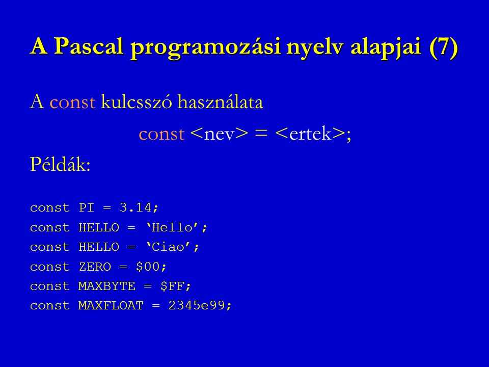 A Pascal programozási nyelv alapjai (7)