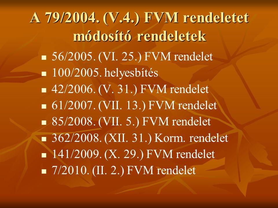 A 79/2004. (V.4.) FVM rendeletet módosító rendeletek